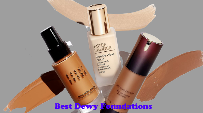 Best Dewy Foundations