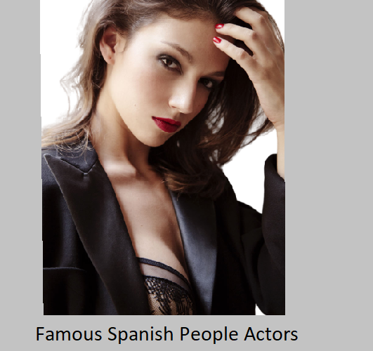 The Famous Spanish People Actors Reviews 2020