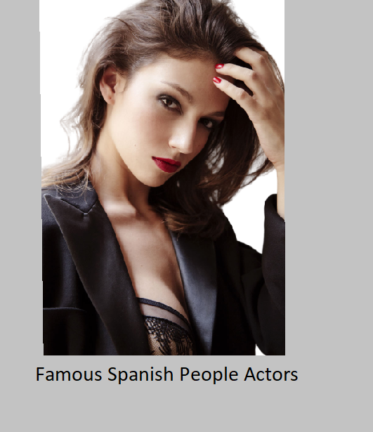 Famous Spanish People Actors